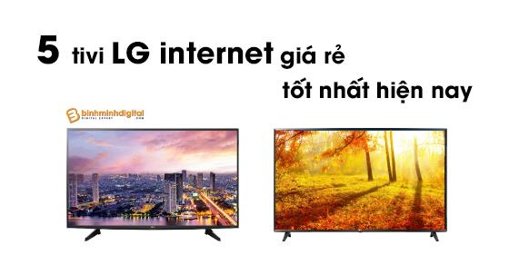 top-tivi-lg-internet-gia-re-tot-nhat-hien-nay-1