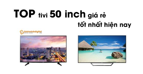 Top tivi 50 inch giá rẻ tốt nhất hiện nay