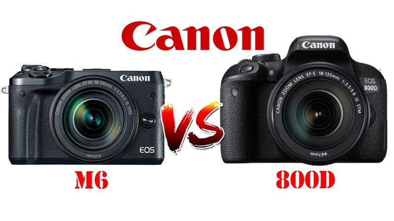So sánh Canon 800D và Canon M6: cùng một nhà, hai hệ thống