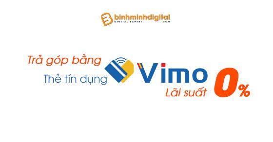 Mua trả góp 0% bằng thẻ tín dụng Vimo tại Binhminhdigital