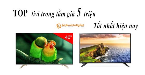 5 chiếc tivi trong tầm giá 5 triệu đáng mua nhất hiện nay