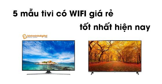 top-5-tivi-co-wifi-gia-re-dang-sam-nhat-hien-nay-1