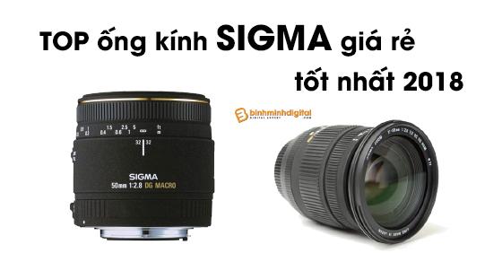 Top ống kính sigma giá rẻ tốt nhất 2018