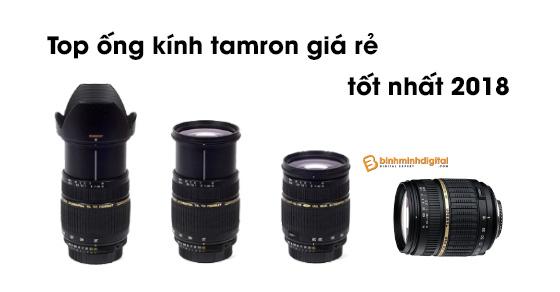 Top ống kính tamron giá rẻ tốt nhất 2018
