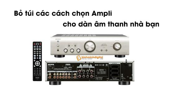 Bỏ túi các cách chọn Ampli cho dàn âm thanh nhà bạn