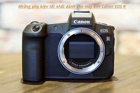 Những phụ kiện tốt nhất dành cho máy ảnh Canon EOS R