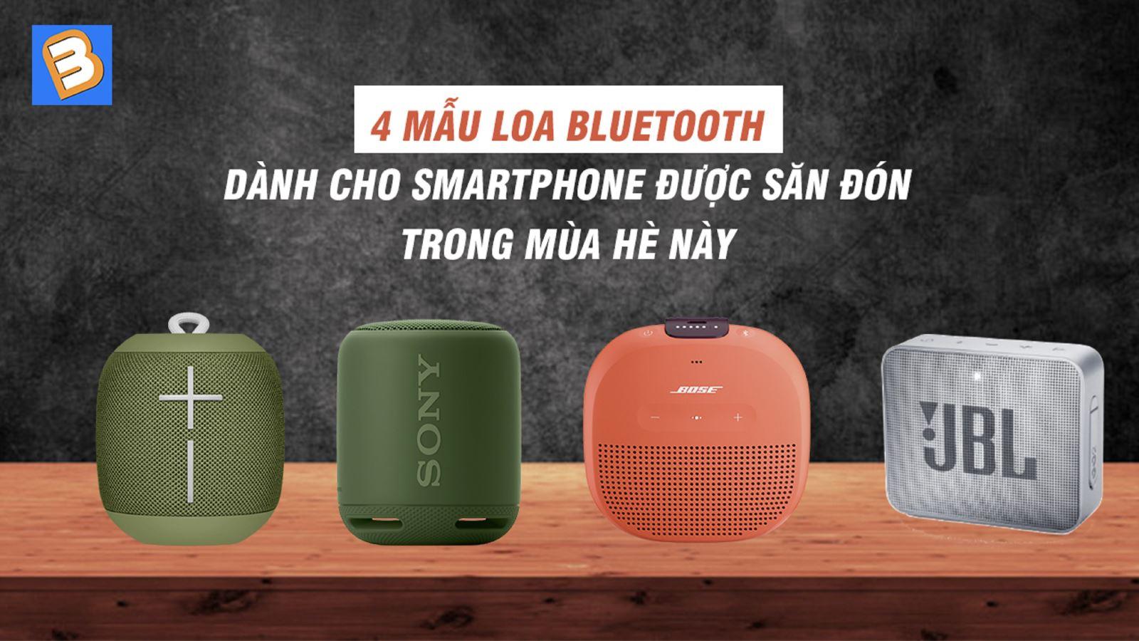 4 mẫu loa bluetooth dành cho Smartphone được săn đón trong mùa hè này