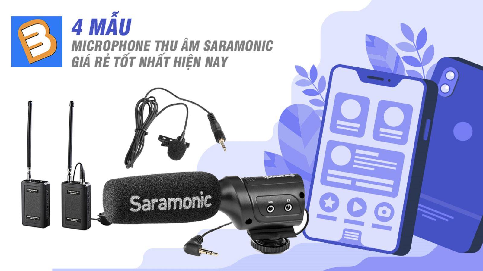 4 mẫumicrophone thu âmSaramonic giá rẻ tốt nhất hiện nay
