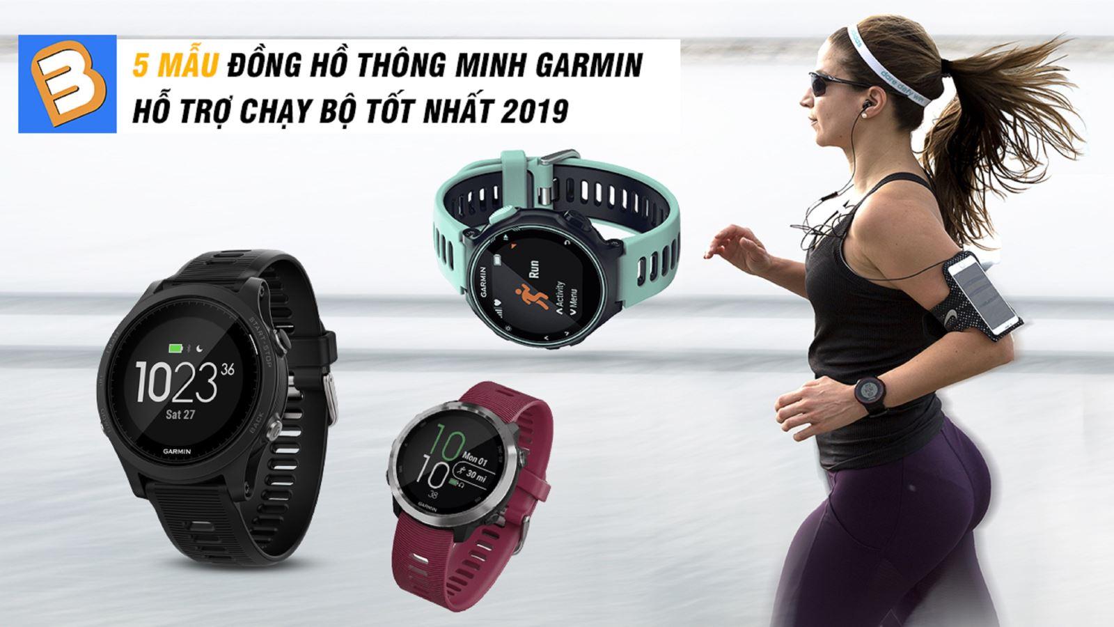 5 mẫu đồng hồ thông minh Garmin hỗ trợ chạy bộ tốt nhất 2019