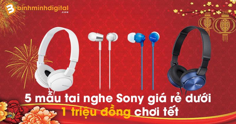 5 mẫu tai nghe Sony giá rẻ dưới 1 triệu đồng chơi tết