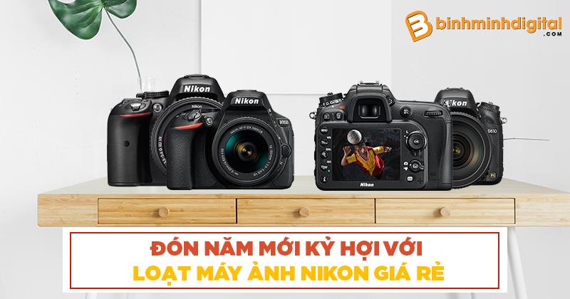 Đón năm mới Kỷ Hợi với loạt máy ảnh Nikon giá rẻ