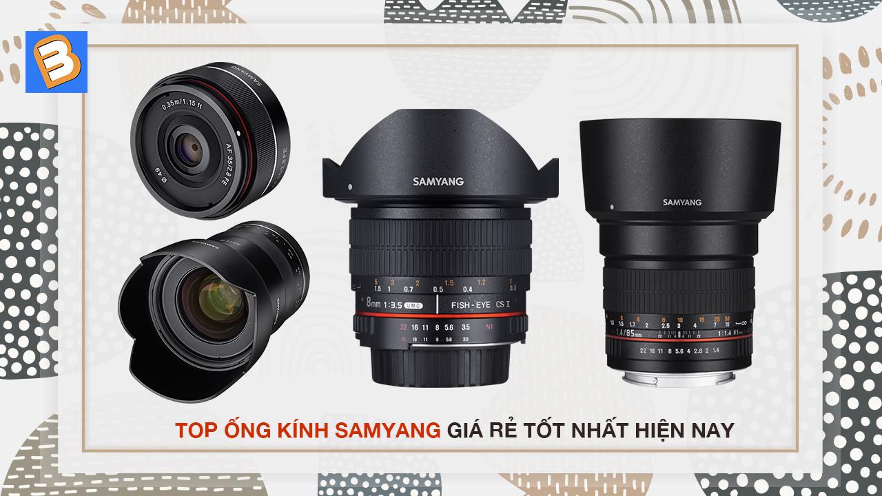 Top ống kính Samyang giá rẻ nhất hiện nay