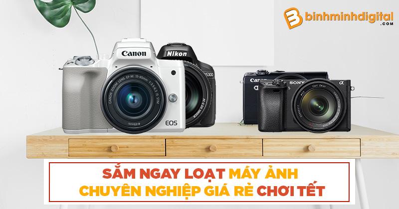 Sắm ngay loạt máy ảnh chuyên nghiệp giá rẻ chơi tết