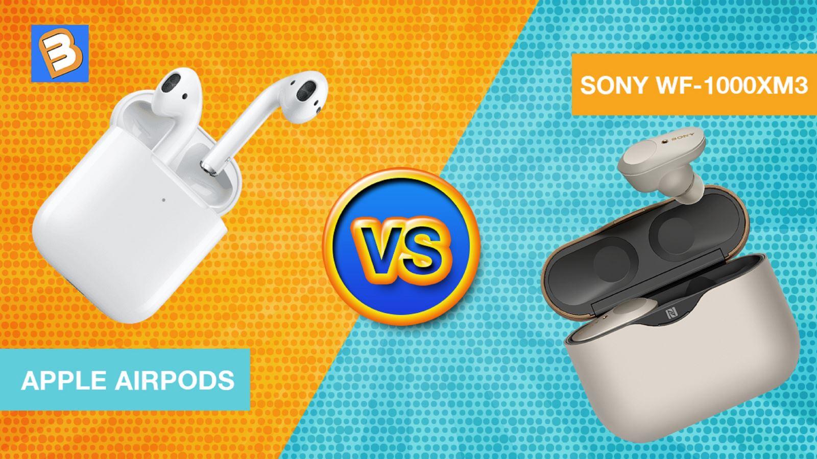 So sánh tai nghe Apple Airpods và Sony WF-1000XM3