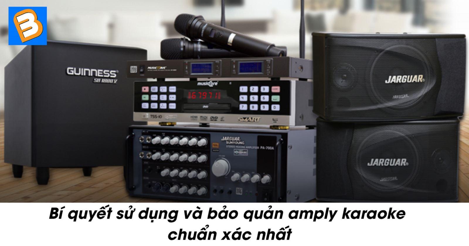 Bí quyết sử dụng và bảo quản amply karaoke chuẩn xác nhất