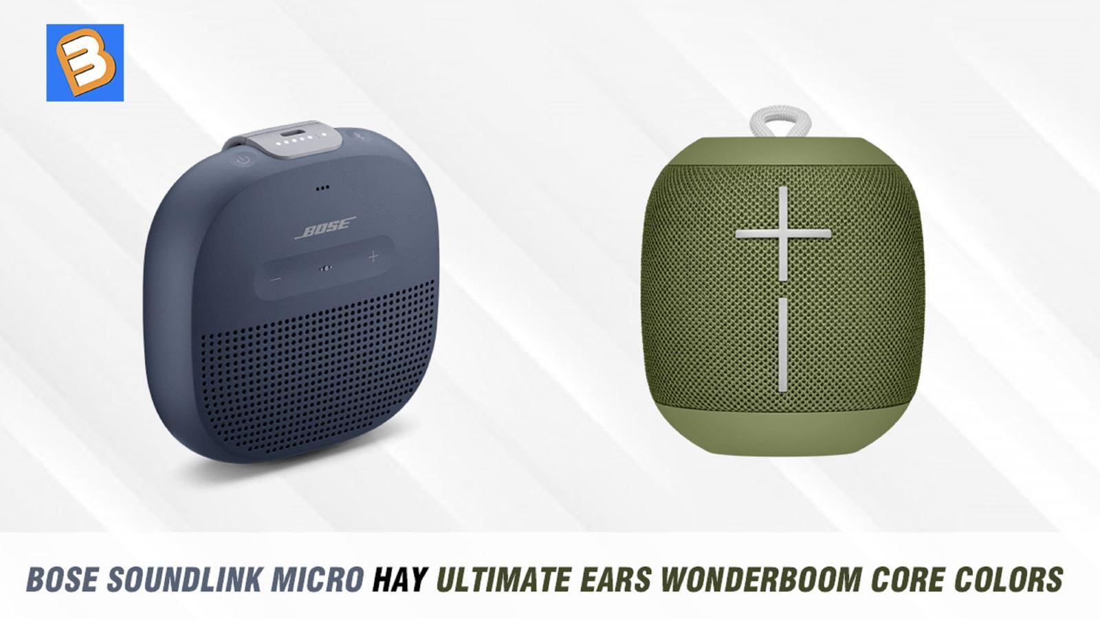 Bose Soundlink Micro hayUltimate Ears Wonderboom Core colors
