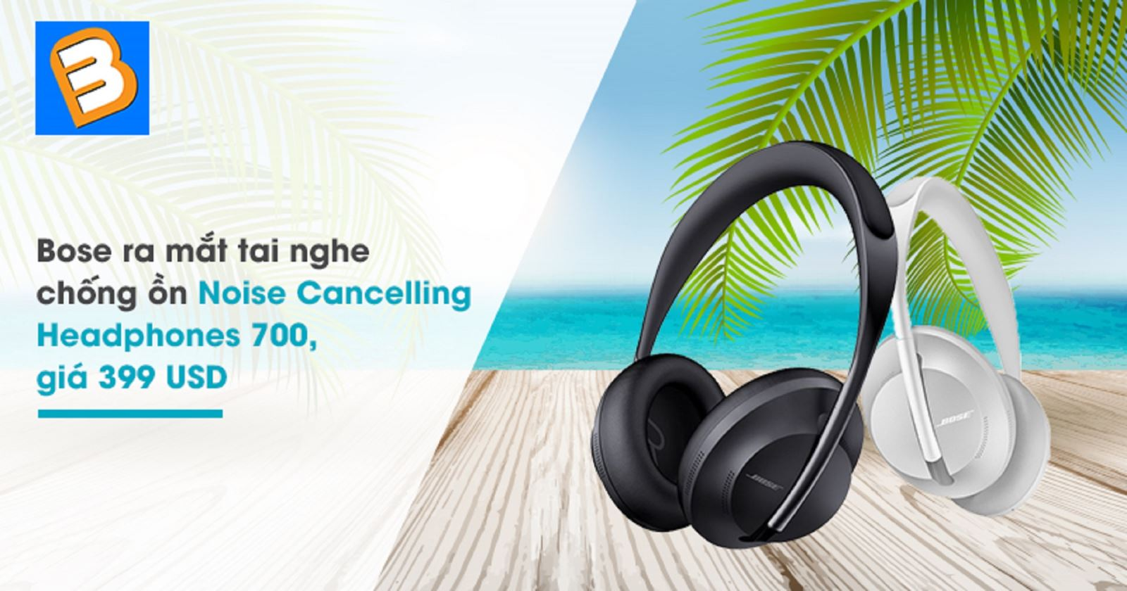 Bosera mắt tai nghe chống ồnNoise Cancelling Headphones 700, giá 399 USD