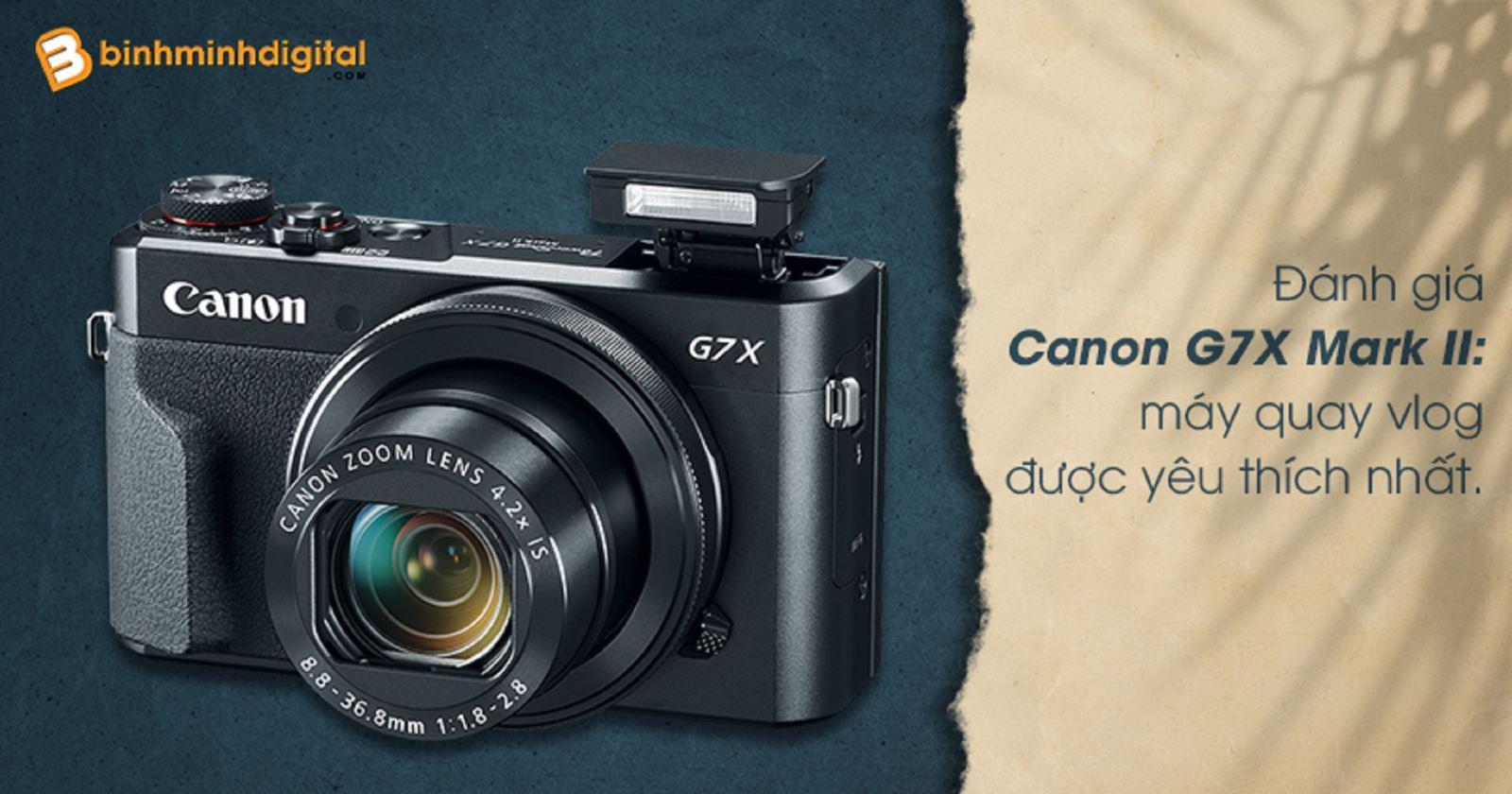Đánh giáCanon G7X Mark II:máy quay vlogđược yêu thích nhất