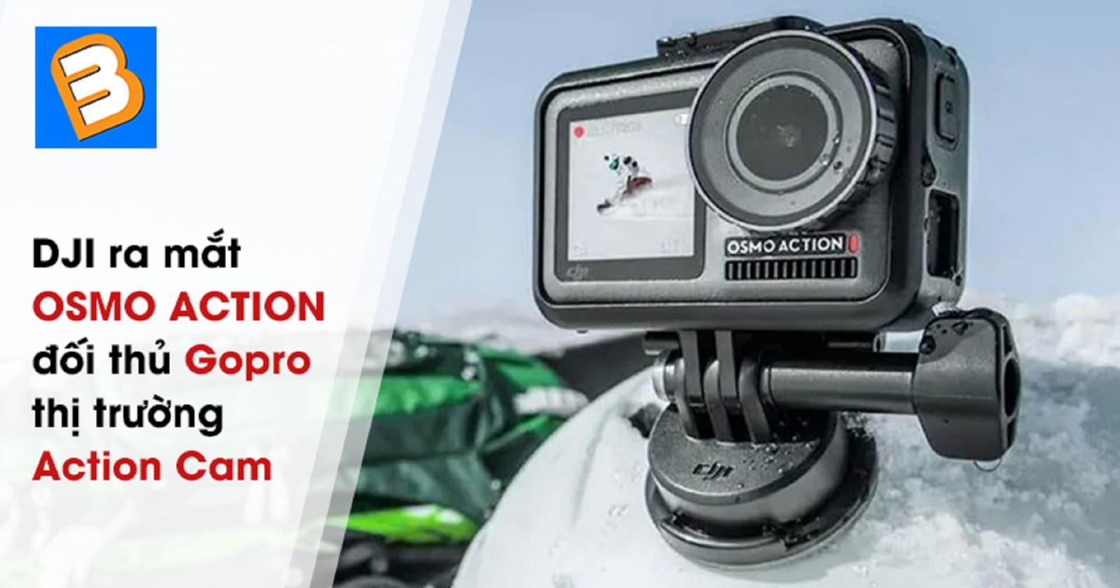 DJI ra mắtOsmo Action - đối thủ Goprothị trường Action Cam