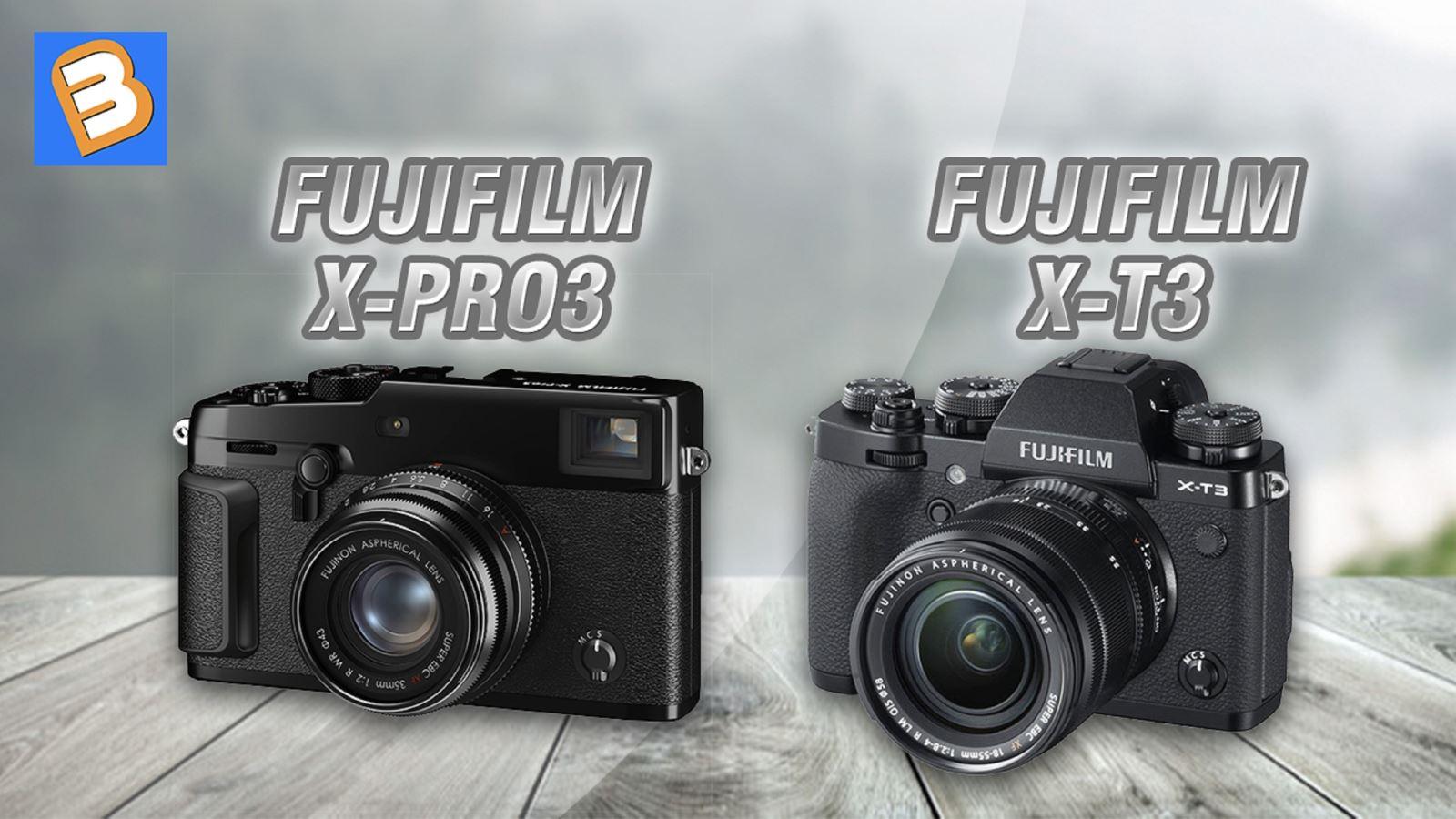 Khám phá những điểm khác biệt giữaFujifilm X-Pro3 và X-T3