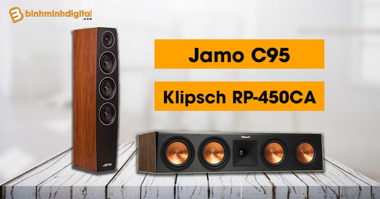 So sánh LoaJamo C95 với Klipsch RP-450CA