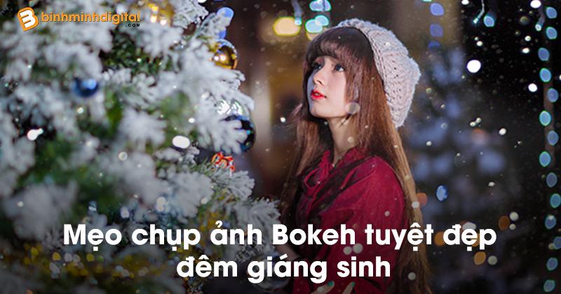 Mẹochụp ảnh Bokeh tuyệt đẹp đêm giáng sinh