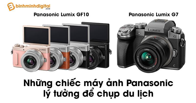 Những chiếc máy ảnh Panasonic lý tưởng để chụp du lịch
