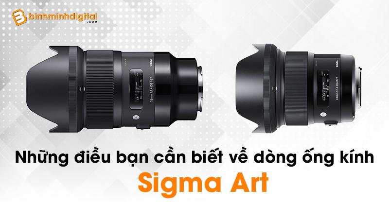 Những điều bạn cần biết về dòng ống kính Sigma Art