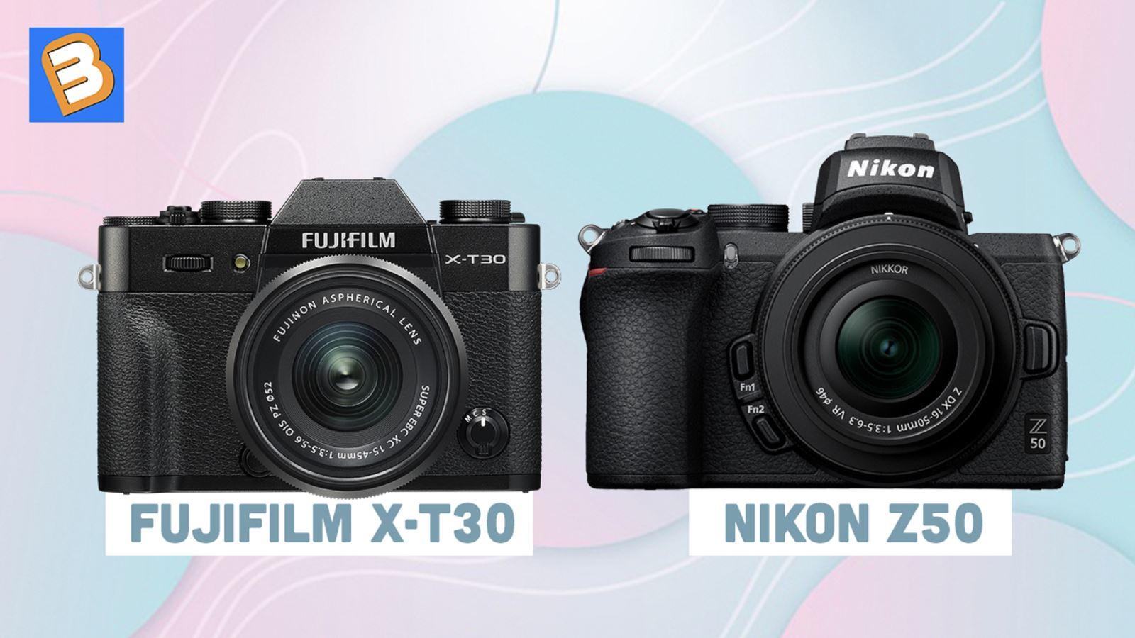 Nikon Z50 với Fujifilm X-T30