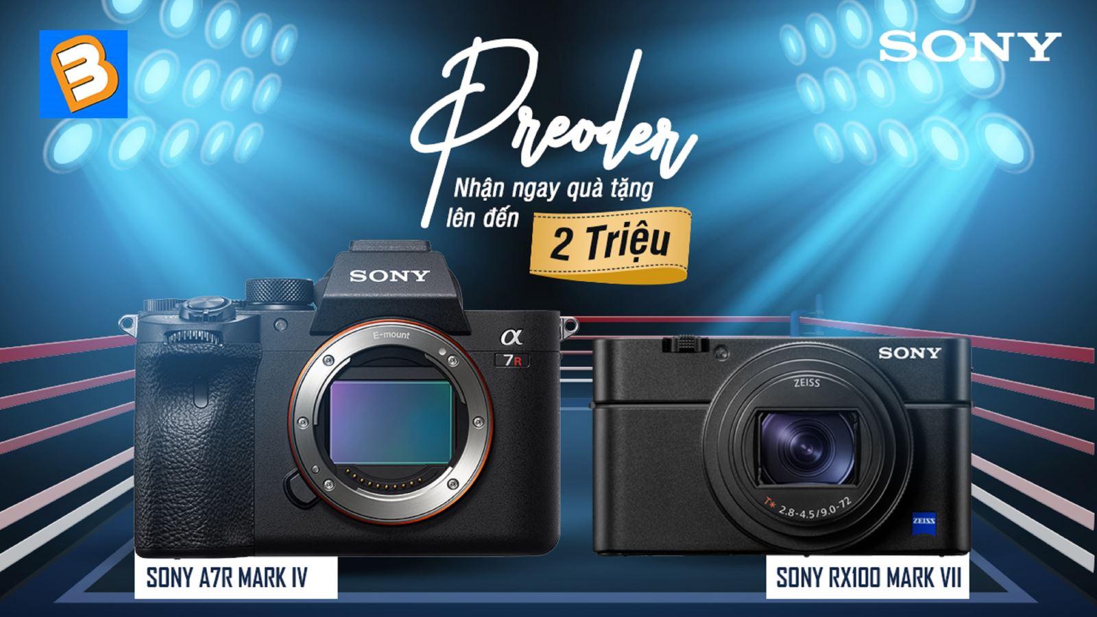 Chương trình Pre-order Sony Alpha A7RIV vàSony RX100 VII - nhận ngay quà tặng lên đến 2 Triệu Đồng!