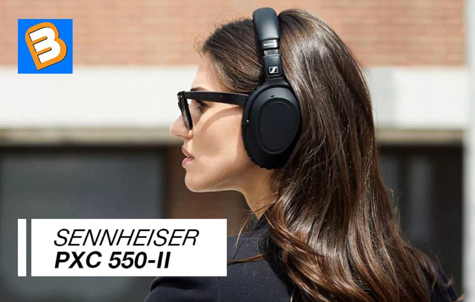 Sennheiser ra mắt mẫu tai nghe chống ồn cao cấp PXC 550-II