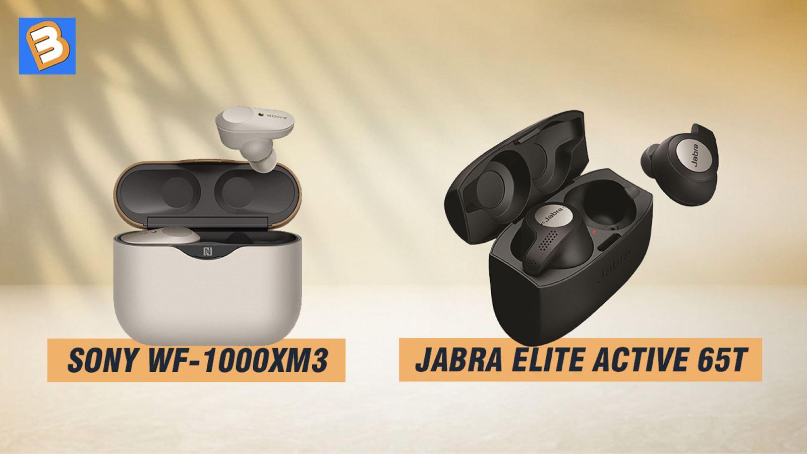 Sony WF-1000XM3 vớiJabra Elite Active 65t, tai nghe nào tốt hơn?