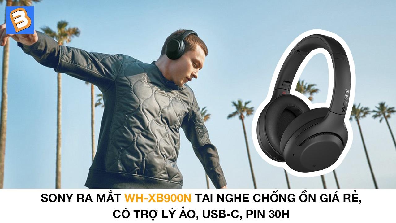 Sony ra mắtWH-XB900N-tai nghe chống ồn giá rẻ, có trợ lý ảo, USB-C, pin 30h