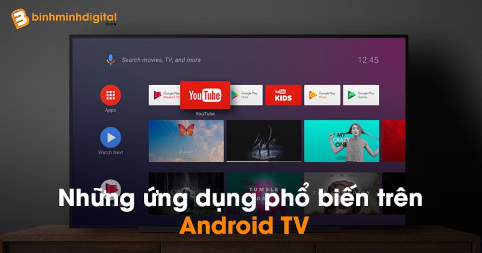 Những ứng dụng phổ biến trên Android TV