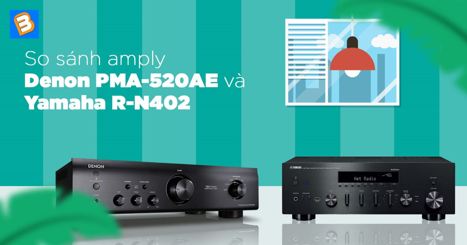 So sánh amply Denon PMA-520AE vàYamaha R-N402