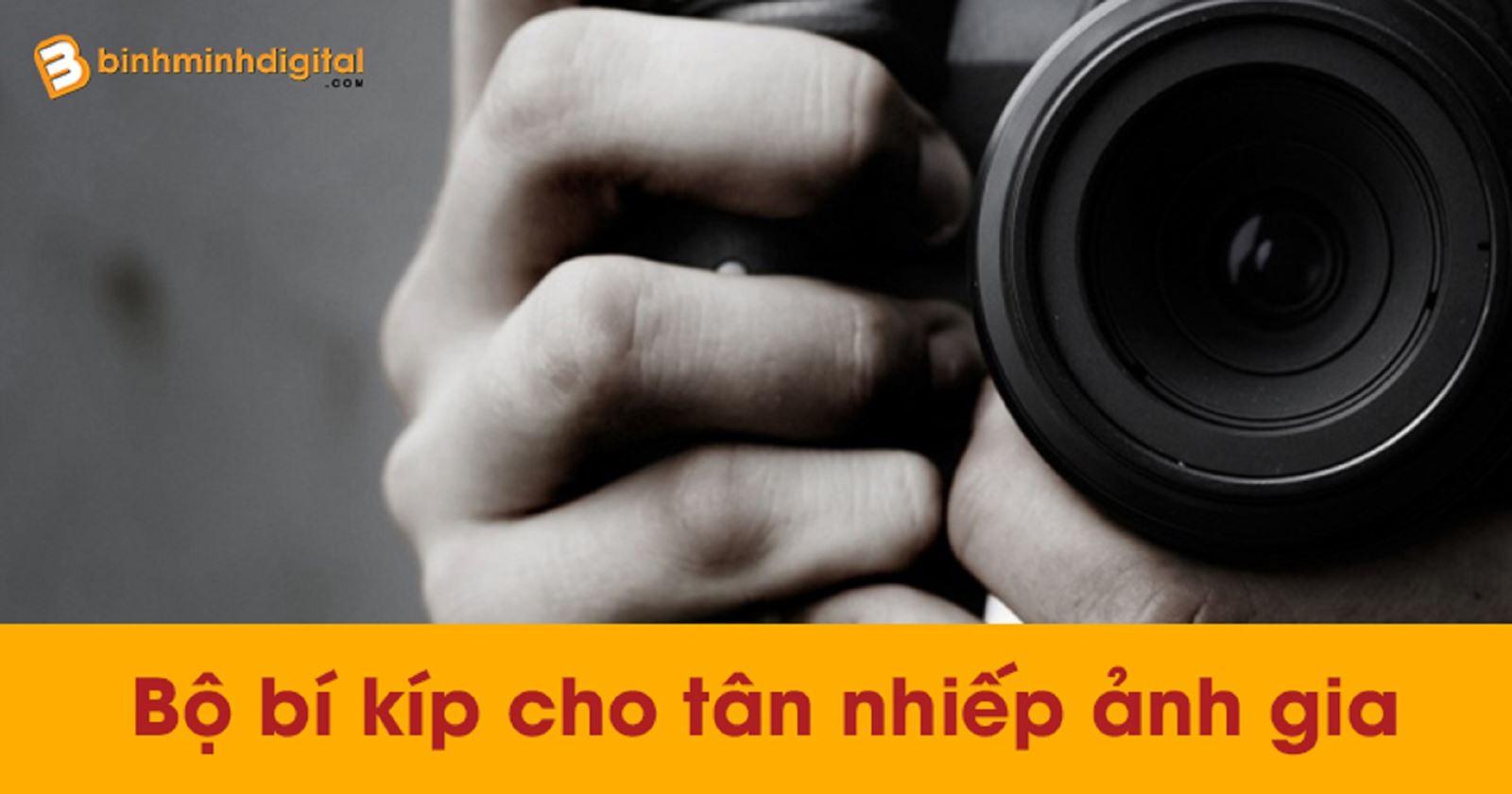 Bộ bí kíp cho tân nhiếp ảnh gia