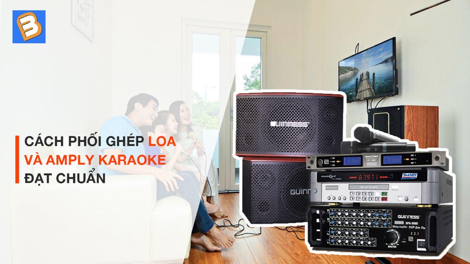 Cách phối ghép loa và amply karaoke đạt chuẩn
