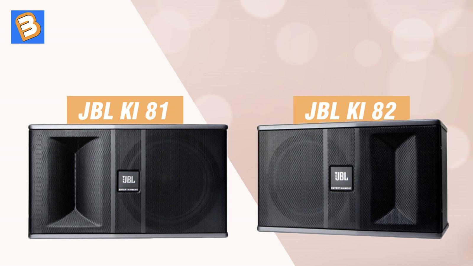 Chọnloa karaoke JBL Ki81 hay Ki 82?