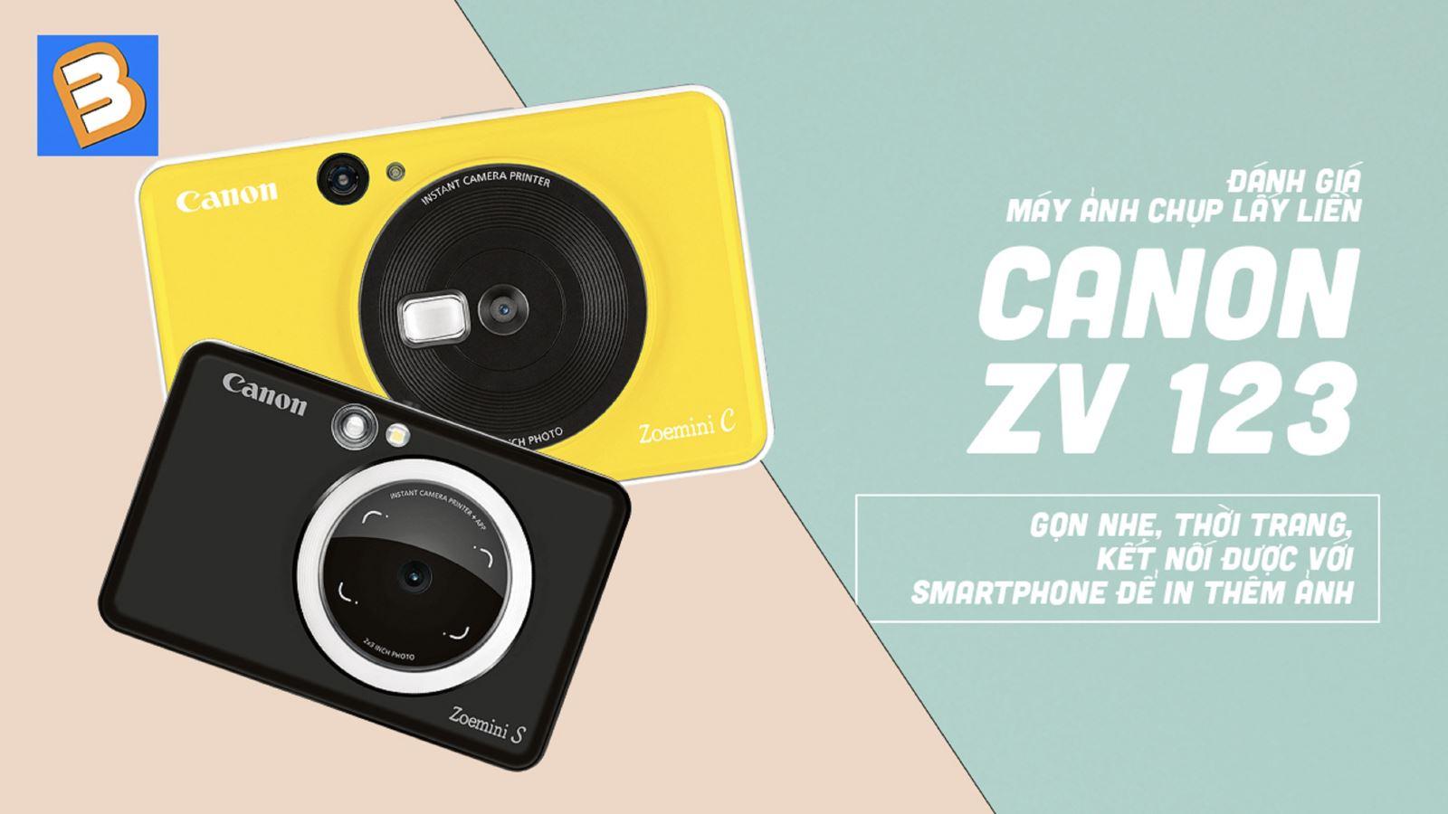 Đánh giámáy ảnh chụp lấy liềnCanon ZV123:gọn nhẹ, thời trang, kết nối được với smartphone để in thêm ảnh