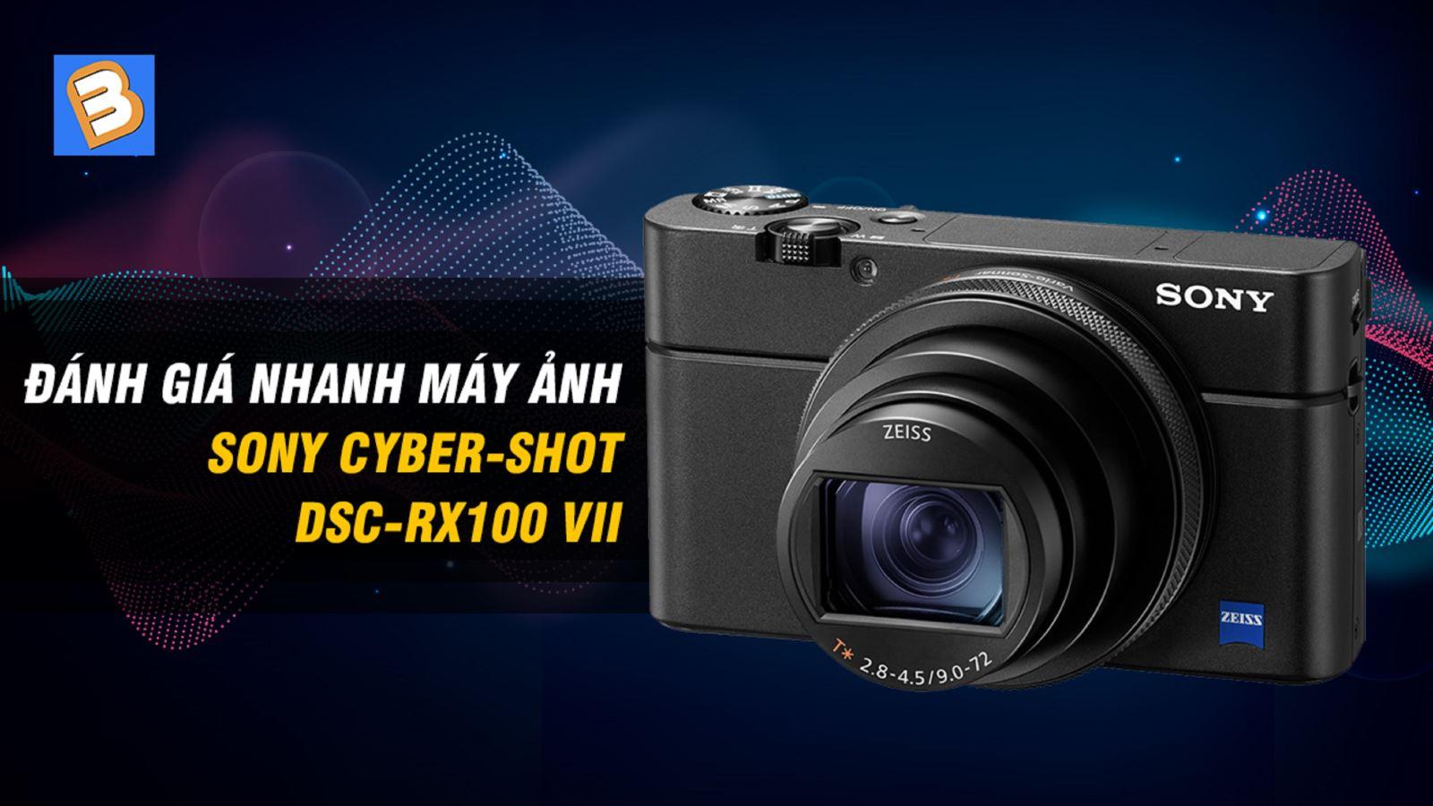 Đánh giá nhanh máy ảnhSony Cyber-shot DSC-RX100 VII