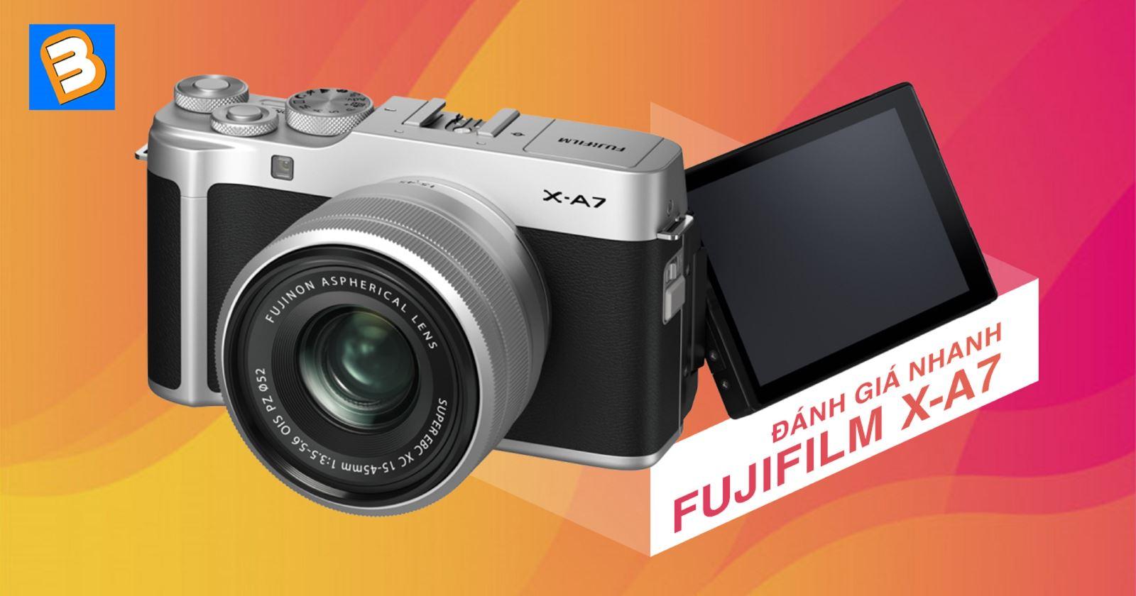Đánh giá nhanh máy ảnhFujifilm X-A7