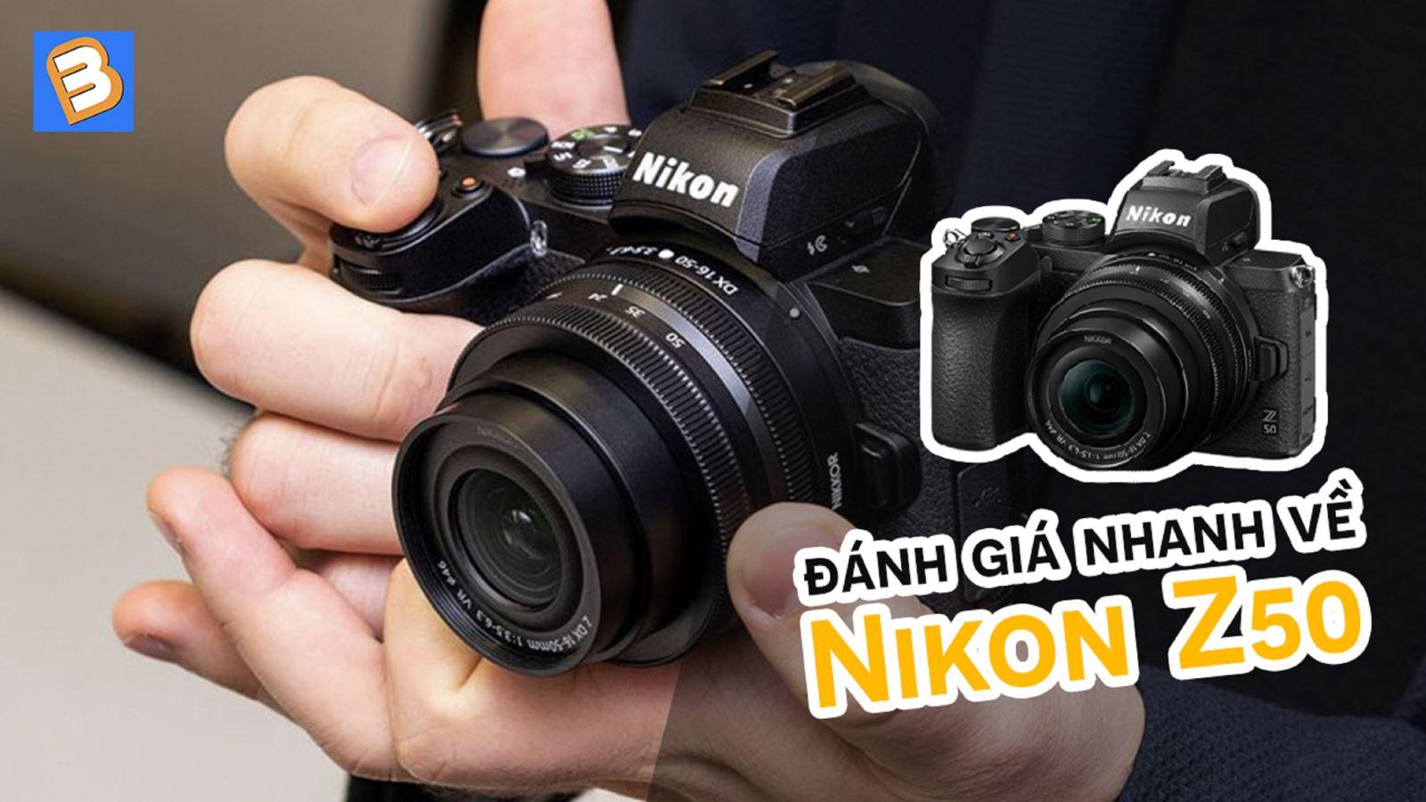 Đánh giá nhanh về Nikon Z50