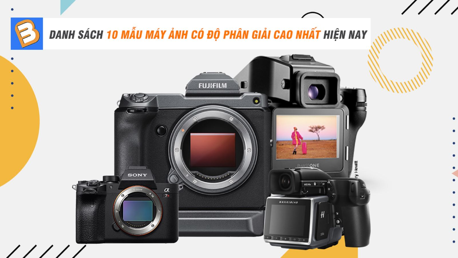 Danh sách 10 mẫu máy ảnhcó độ phân giải cao nhất hiện nay