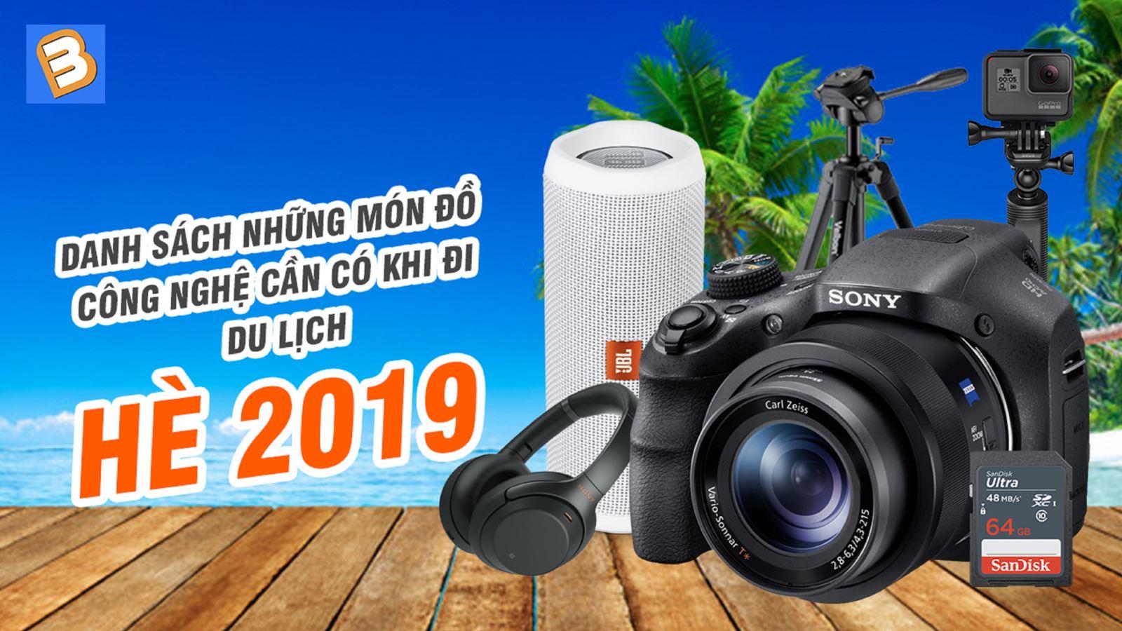 Danh sách những món đồ công nghệ cần có khi đi du lịch hè 2019