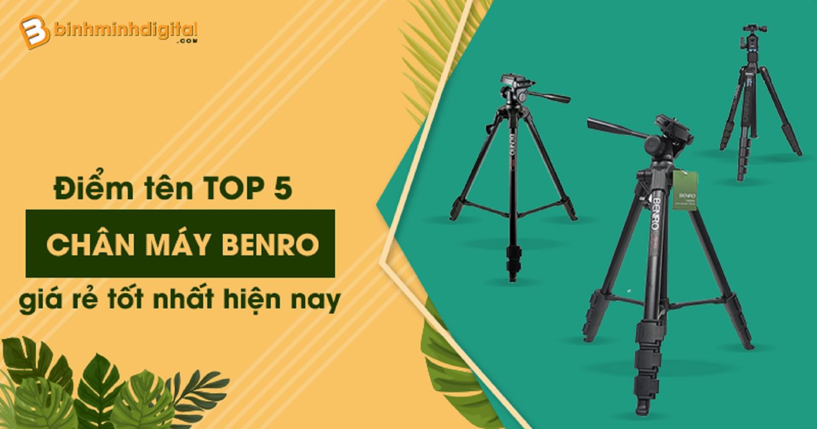 Điểm tên top5 chân máy Benro giá rẻ tốt nhất hiện nay