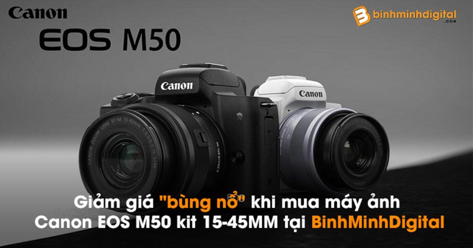 Giảm giá 'bùng nổ' khi mua máy ảnhCanon EOS M50 kit 15-45MMtại BinhMinhDigital