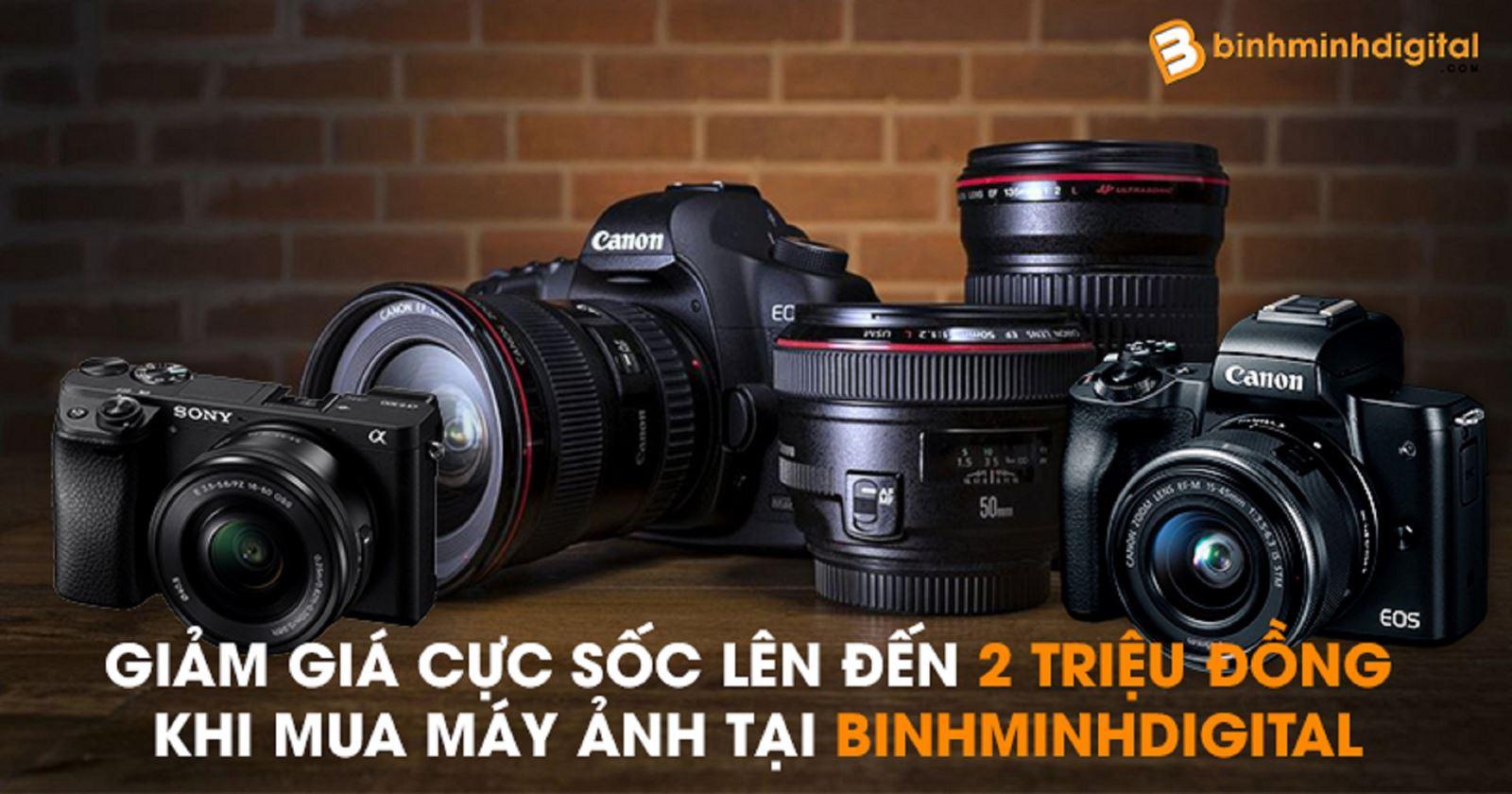Giảm giá cực sốc lên đến 2 triệu đồng khi mua máy ảnh tại BinhMinhDigital