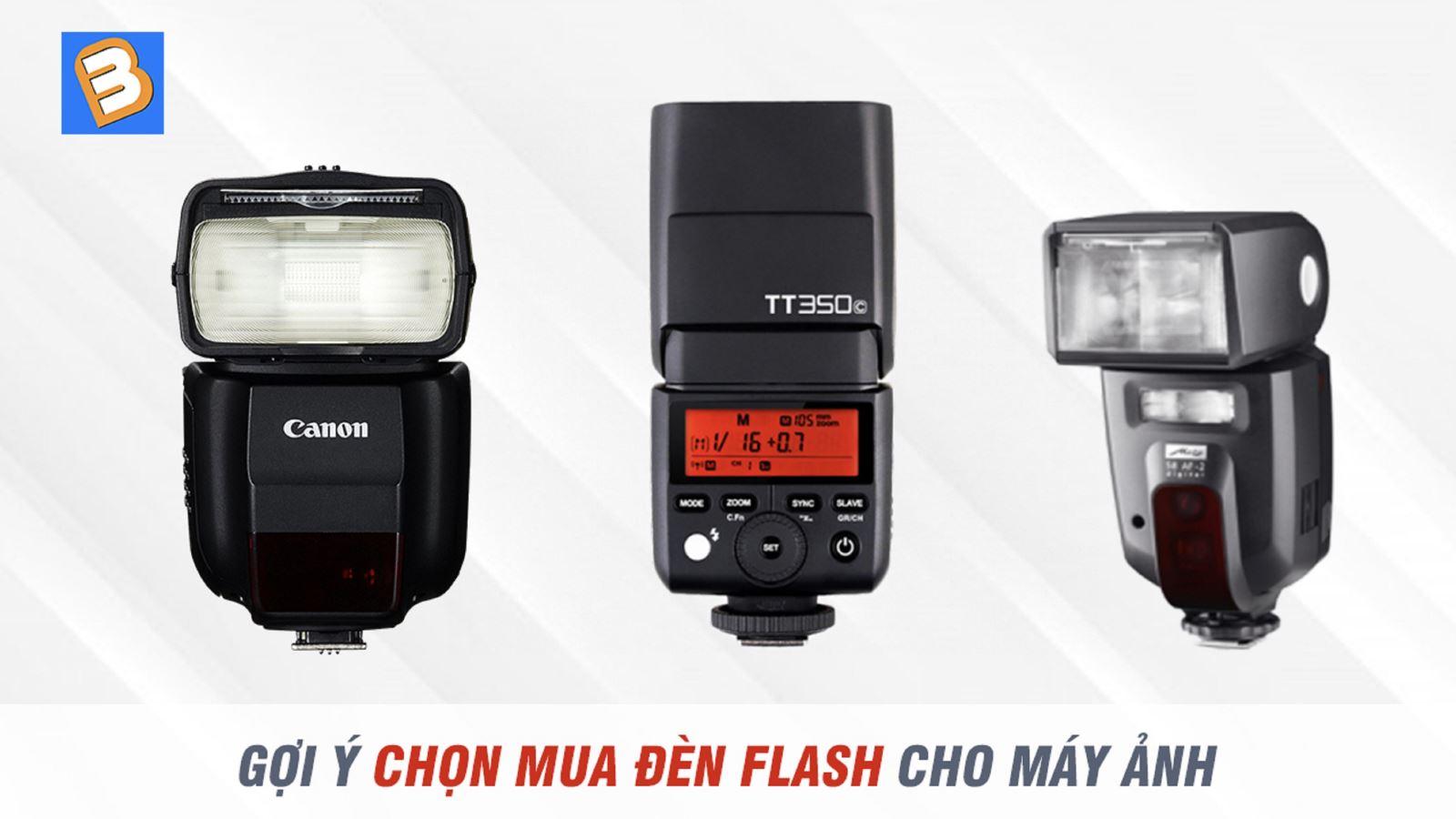 Gợi ý chọn mua đèn Flash cho máy ảnh