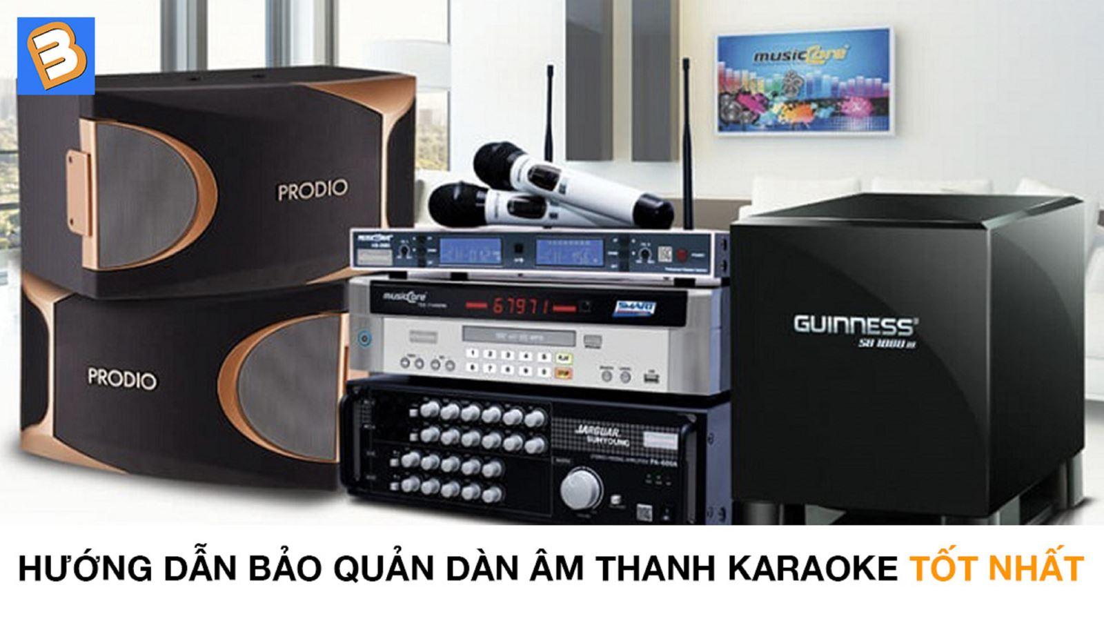 Hướng dẫn bảo quảndàn âm thanh karaoke tốt nhất
