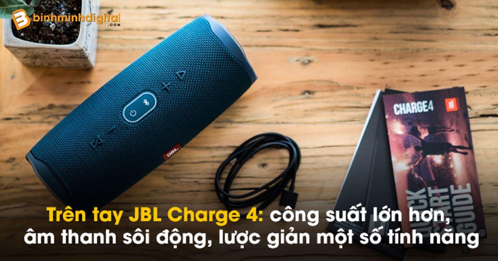 Trên tay JBL Charge 4:công suất lớn hơn, âm thanh sôi động, lược giản một số tính năng